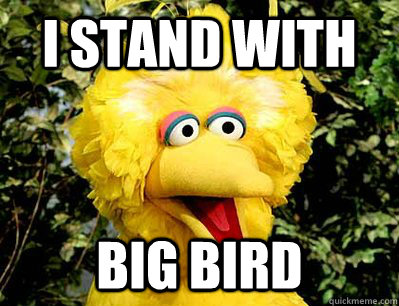 i stand with big bird - Romeny Hates Big Bird