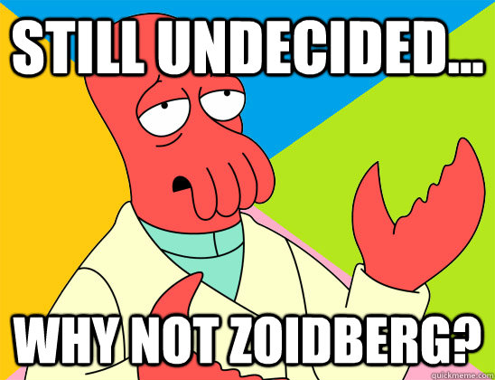 still undecided why not zoidberg - Futurama Zoidberg