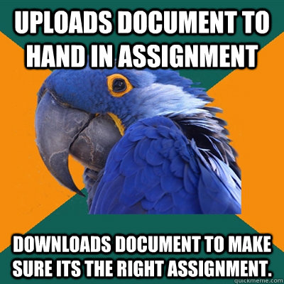 uploads document to hand in assignment downloads document to - Paranoid Parrot