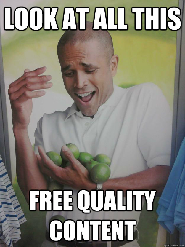 look at all this free quality content - Guy Holding Limes