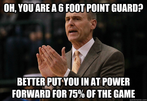 oh you are a 6 foot point guard better put you in at power - Carlisle Logic