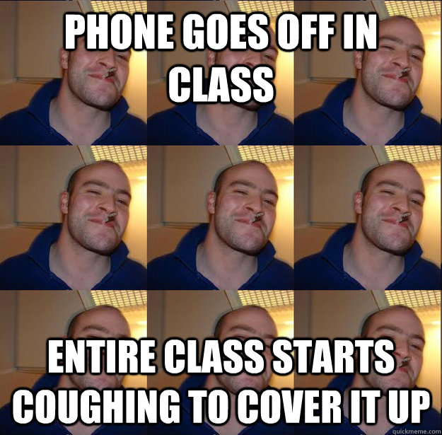 phone goes off in class entire class starts coughing to cove -