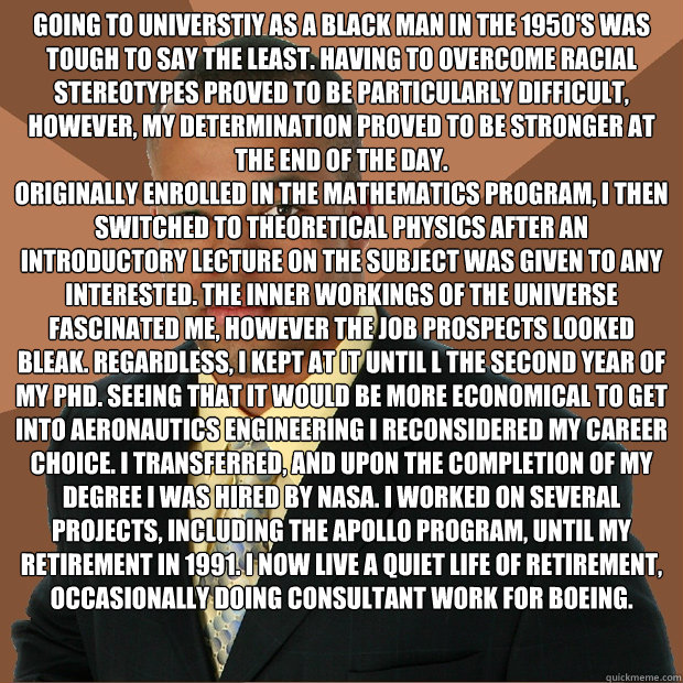 going to universtiy as a black man in the 1950s was tough t - Successful Black Man