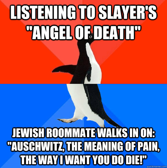 listening to slayers angel of death jewish roommate walks - Socially Awesome Awkward Penguin