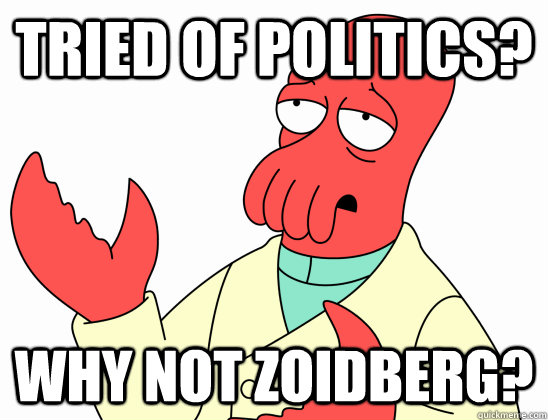 tried of politics why not zoidberg - AdminZoidberg