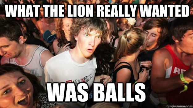 what the lion really wanted was balls - Clarity Clarence
