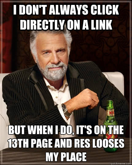 i dont always click directly on a link but when i do its - The Most Interesting Man In The World