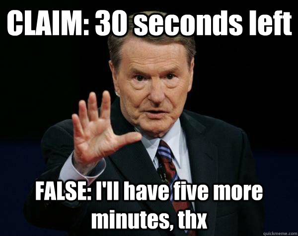 claim 30 seconds left false ill have five more minutes t - Fact checking the presidential debate