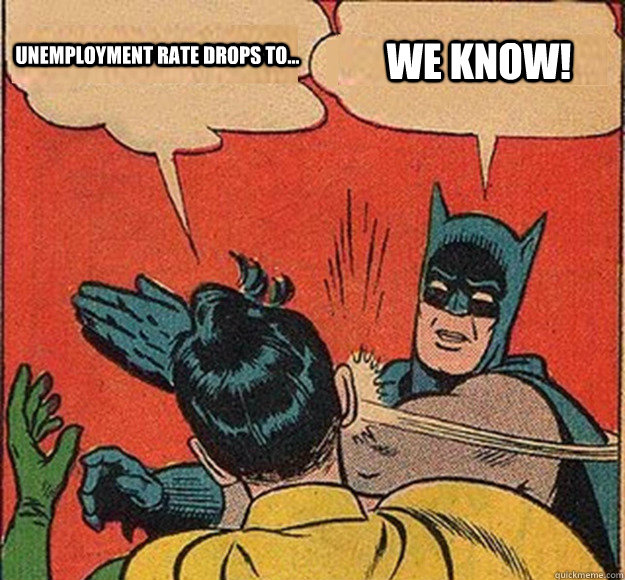 unemployment rate drops to we know - Batman and Robin