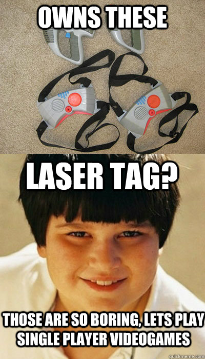 owns these laser tag those are so boring lets play single  -
