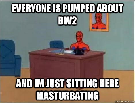 everyone is pumped about bw2 and im just sitting here mastur - Spiderman Desk