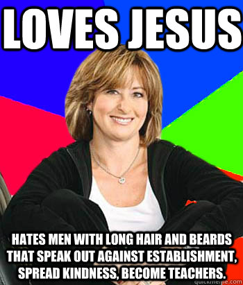 loves jesus hates men with long hair and beards that speak o - Sheltering Suburban Mom