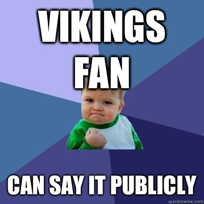 Vikings fan Can say it publicly - Success Kid
