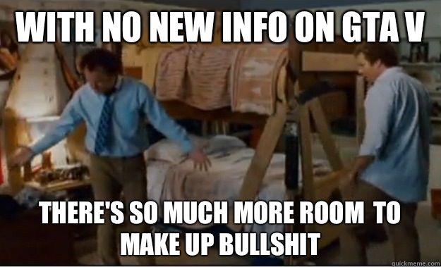 With no new info on GTA V Theres so much more room for to ma - Stepbrothers Activities