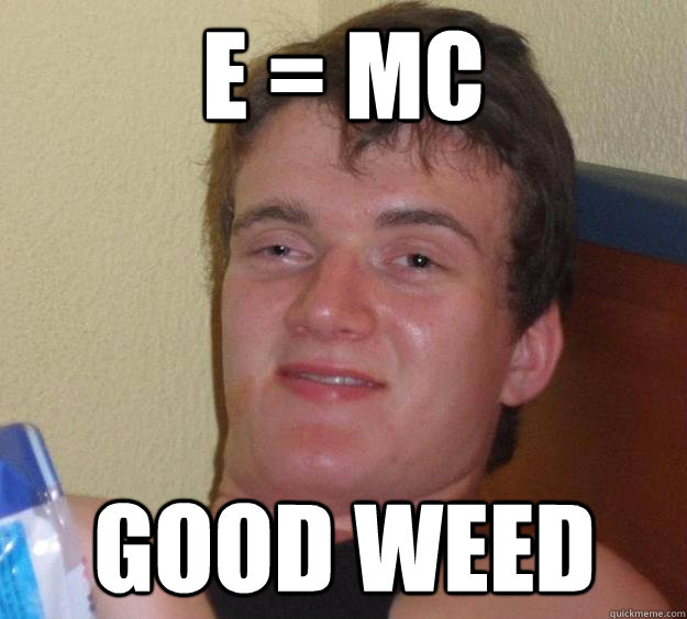 e mc good weed - 10 Guy