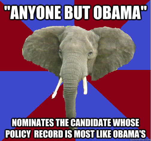 anyone but obama nominates the candidate whose policy rec - Republican Elephant