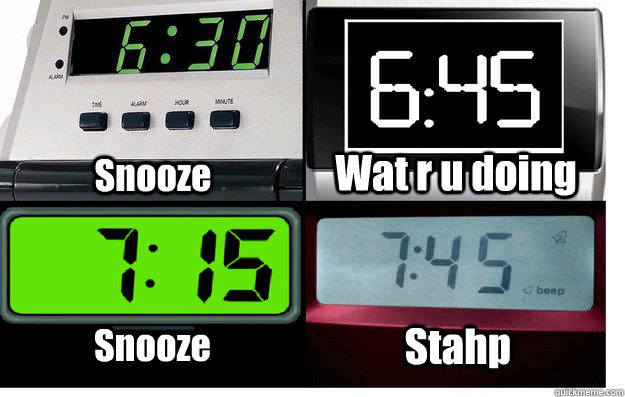 snooze wat r u doing snooze stahp - wat r u doing snooze