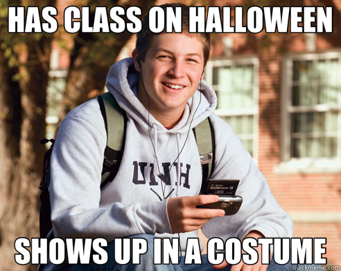 HAS CLASS ON HALLOWEEN SHOWS UP IN A COSTUME - College Freshman