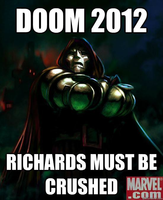 doom 2012 richards must be crushed - 