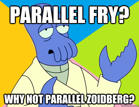parallel fry why not parallel zoidberg -