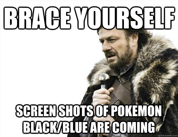 brace yourself screen shots of pokemon blackblue are coming - BRACEYOSELVES
