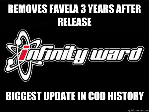 removes favela 3 years after release biggest update in cod h - infinity ward