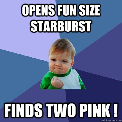 opens fun size starburst finds two pink  - Success Kid