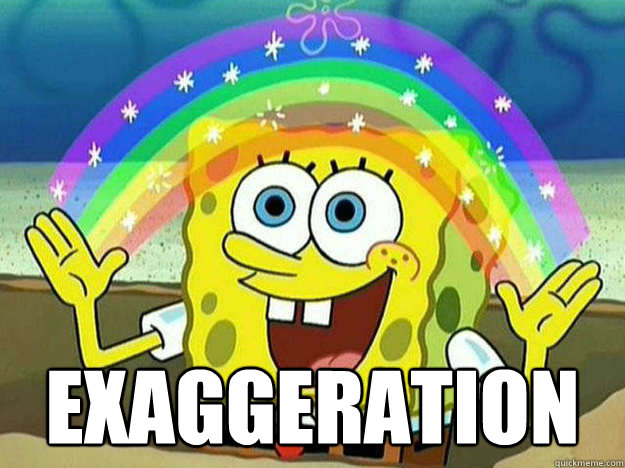exaggeration - Imagination