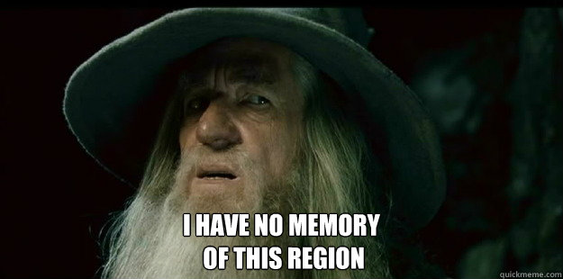 i have no memory of this region - I have no memory Gandalf