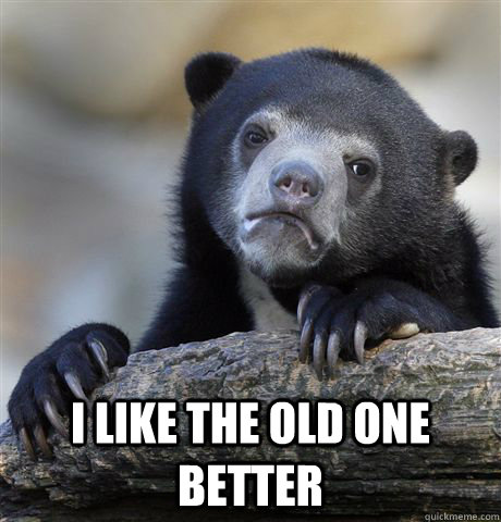 i like the old one better - Confession Bear