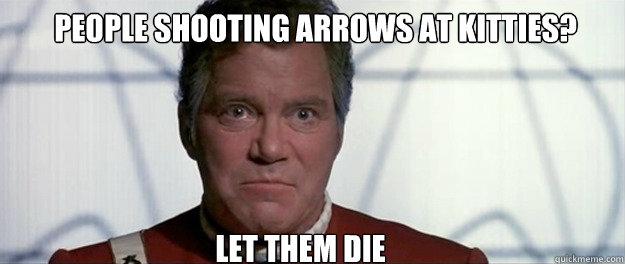 people shooting arrows at kitties let them die - Let Them Die