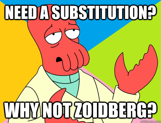 need a substitution why not zoidberg - Futurama Zoidberg