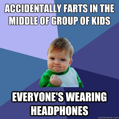 accidentally farts in the middle of group of kids on quad ev - Success Kid