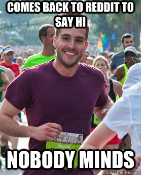 comes back to reddit to say hi nobody minds - Ridiculously photogenic guy