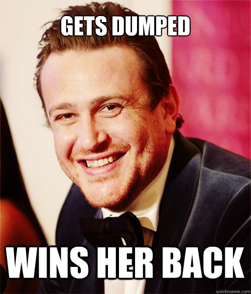 gets dumped wins her back - Jason Segel Curse