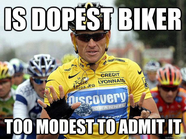 is dopest biker too modest to admit it - Good Guy Lance Armstrong