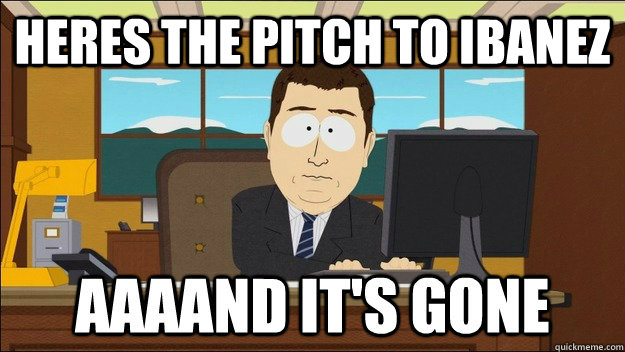 heres the pitch to ibanez  - AAAAND Its Gone