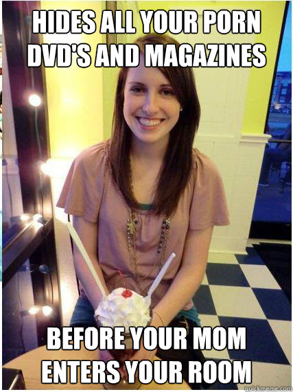 hides all your porn dvds and magazines before your mom ente - Misunderstood Girlfriend