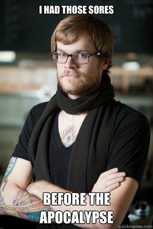 i had those sores before the apocalypse - Hipster Barista