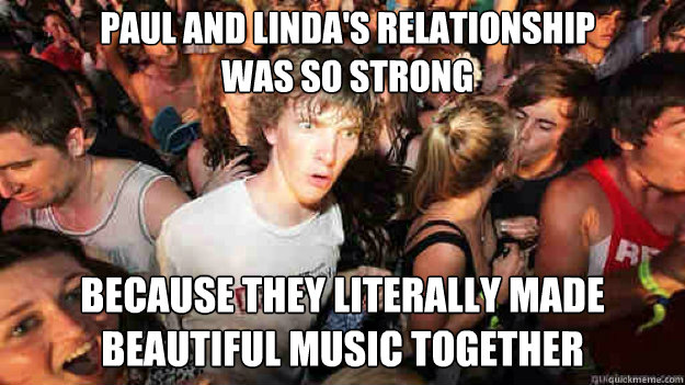 paul and lindas relationship was so strong because they lit - sudden clarity Clarence