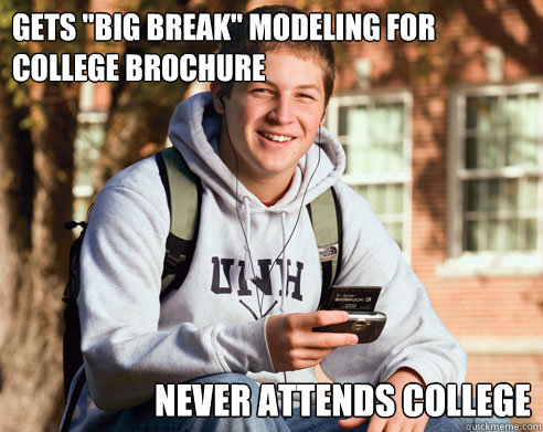 gets big break modeling for college brochure never attend - College Freshman