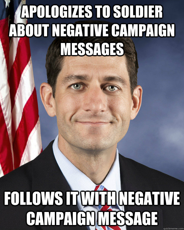 apologizes to soldier about negative campaign messages follo - Aggressively Passive Paul Ryan