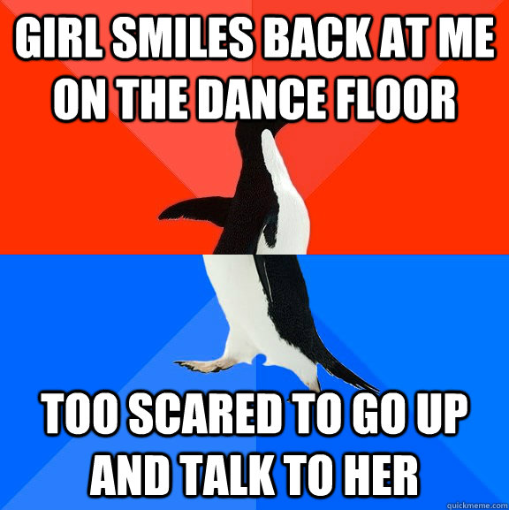 girl smiles back at me on the dance floor too scared to go u - socially awkward penguin socially awesome penguin