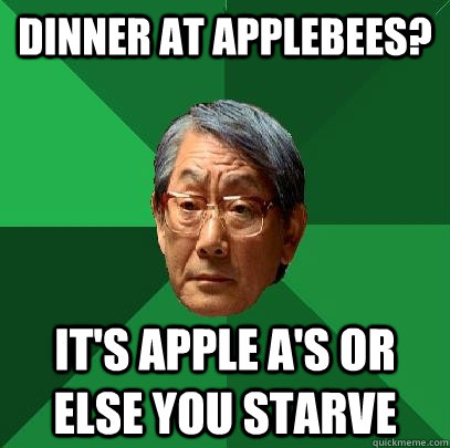 dinner at applebees its apple as or else you starve - High Expectations Asian Father