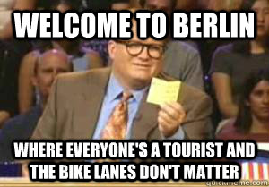 welcome to berlin where everyones a tourist and the bike la - Drew Carey
