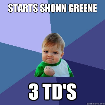 starts shonn greene 3 tds - Success Kid