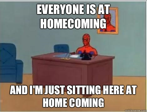 Everyone is at homecoming And Im just sitting here at home c - Im just sitting here masturbating