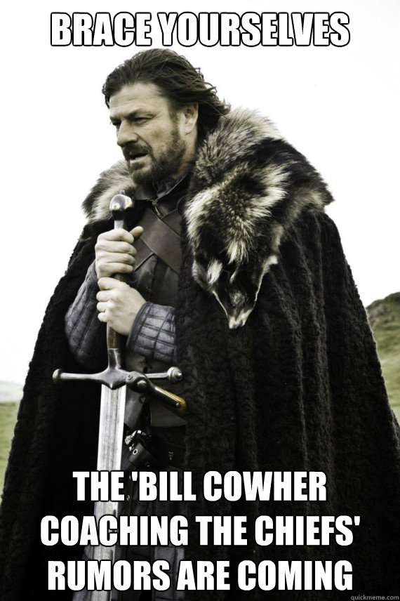 brace yourselves the bill cowher coaching the chiefs rumor - Brace yourself