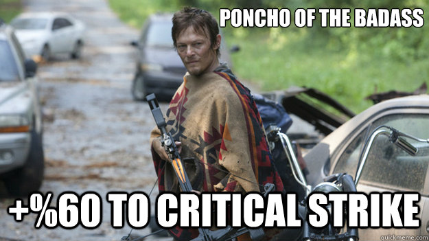 poncho of the badass 60 to critical strike -