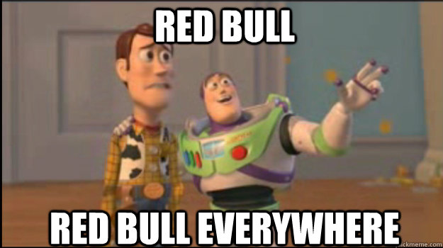 red bull red bull everywhere - Buzz and Woody
